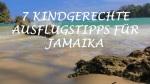 Ausflüge für Kinder auf Jamaika
